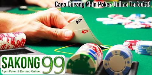 Cara Curang Main Poker Online Terbukti!