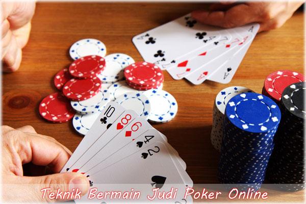Teknik Bermain Judi Poker Online