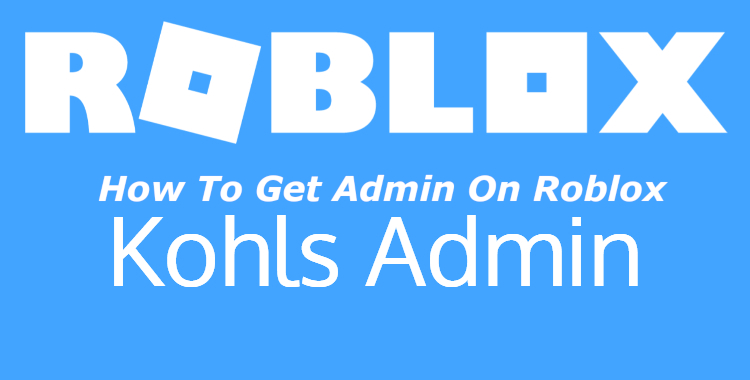 Get Admin On Roblox