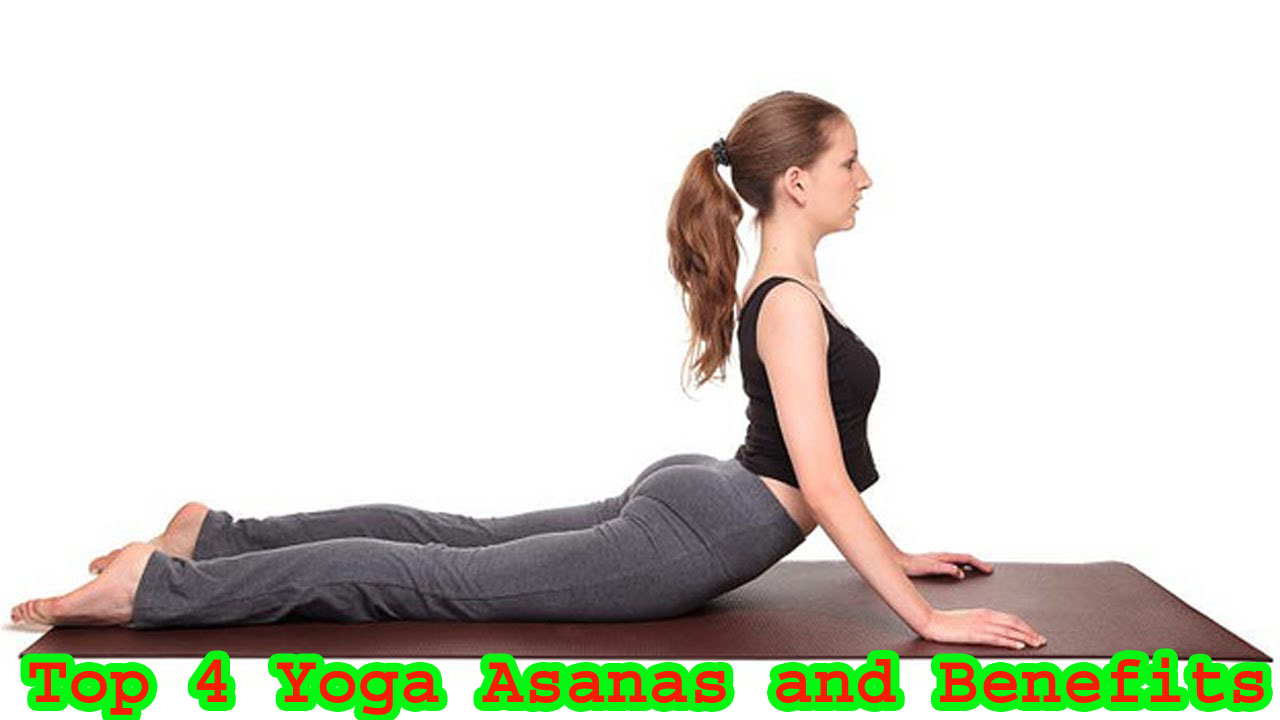 Top 4 Yoga Asanas and Benefits