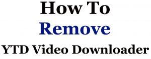 remove ytd downloader